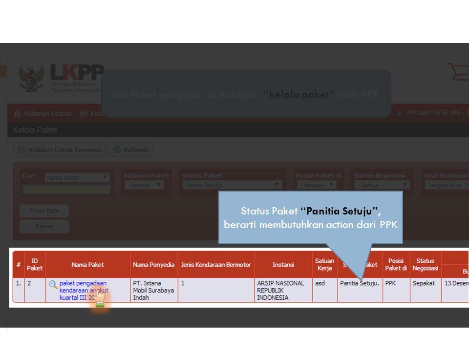 """List Paket yang ada di halaman """"kelola paket"""" milik PPK Status Paket """"Panitia Setuju"""", berarti membutuhkan action dari PPK"""