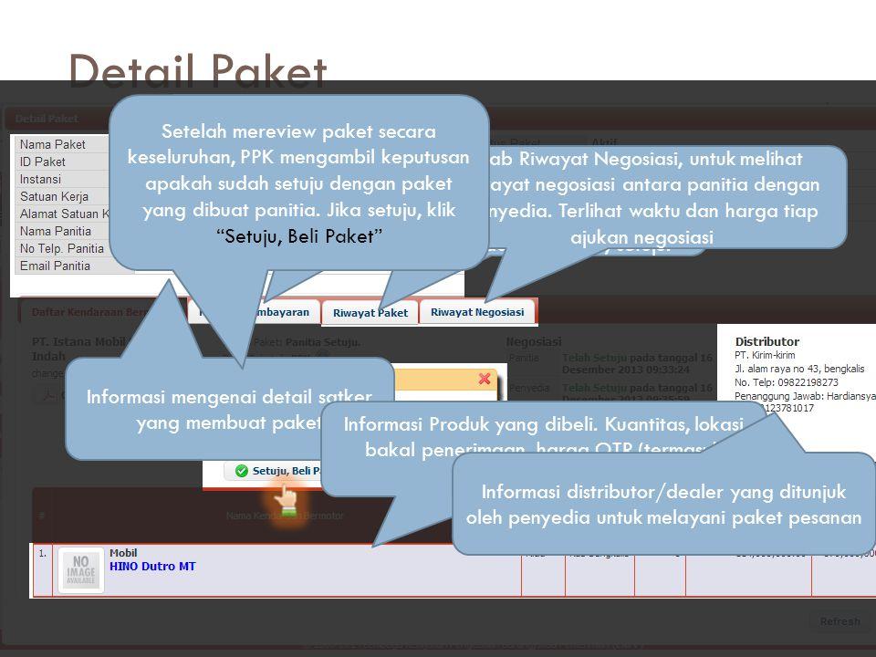 Detail Paket  Setelah mengklik pada nama paket, maka akan muncul detail paket  Detail paket memperlihatkan informasi satker, penyedia, distributor/d