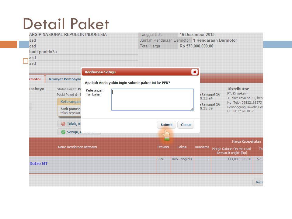 Detail Paket  Lalu akan muncul box, PPK bisa mengisi catatan bebas (free text) atau dibiarkan kosong aja. Kemudian klik submit.