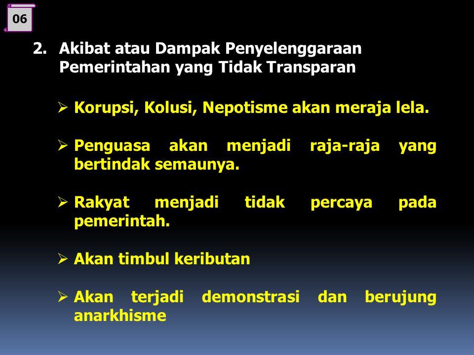 05 1. Faktor Penyebab dari Tidak Adanya Keterbukaan dan Jaminan Keadilan  Berlangsungnya pemerintahan yang telah mengabaikan proses demokrasi menyeba