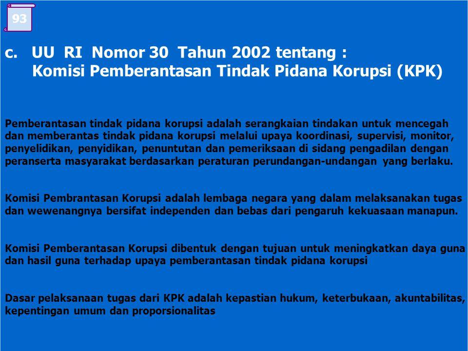 b. Peranan Masyarakat Sipil dalam Memberantas KKN Masyarakat sipil mempunyai kepentingan dalam menuntut aparatur pemerintahan yang bersih dan berwibaw