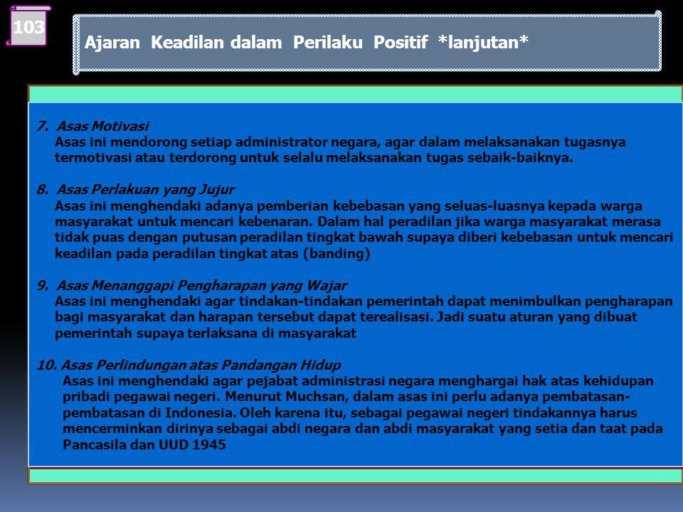 Asas-Asas Pemerintahan yang Baik dan Menjamin Keadilan Asas-asas umum dalam pemerintahan yang baik, sebagai berikut : 1. Asas Kepastian hukum (princip