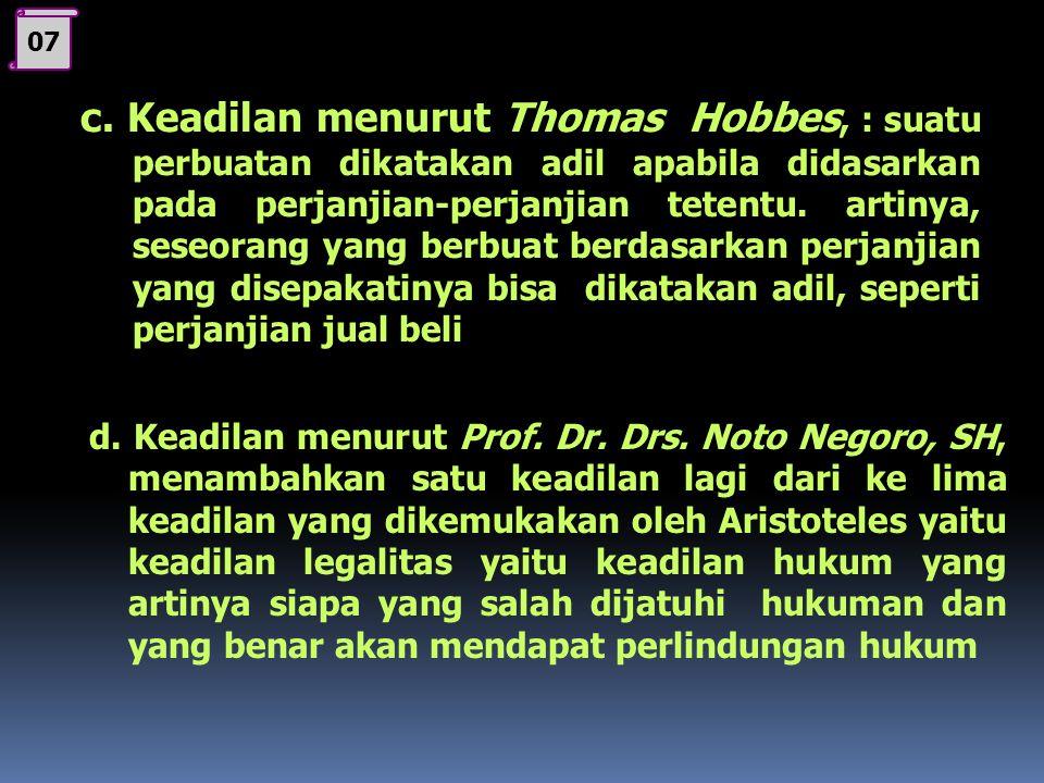 06 1. Keadilan Moral, suatu perbuatan dikatakan adil secara moral apabila telah mampu memberikan perlakuan yang seimbang (selaras) antara hak dan kewa