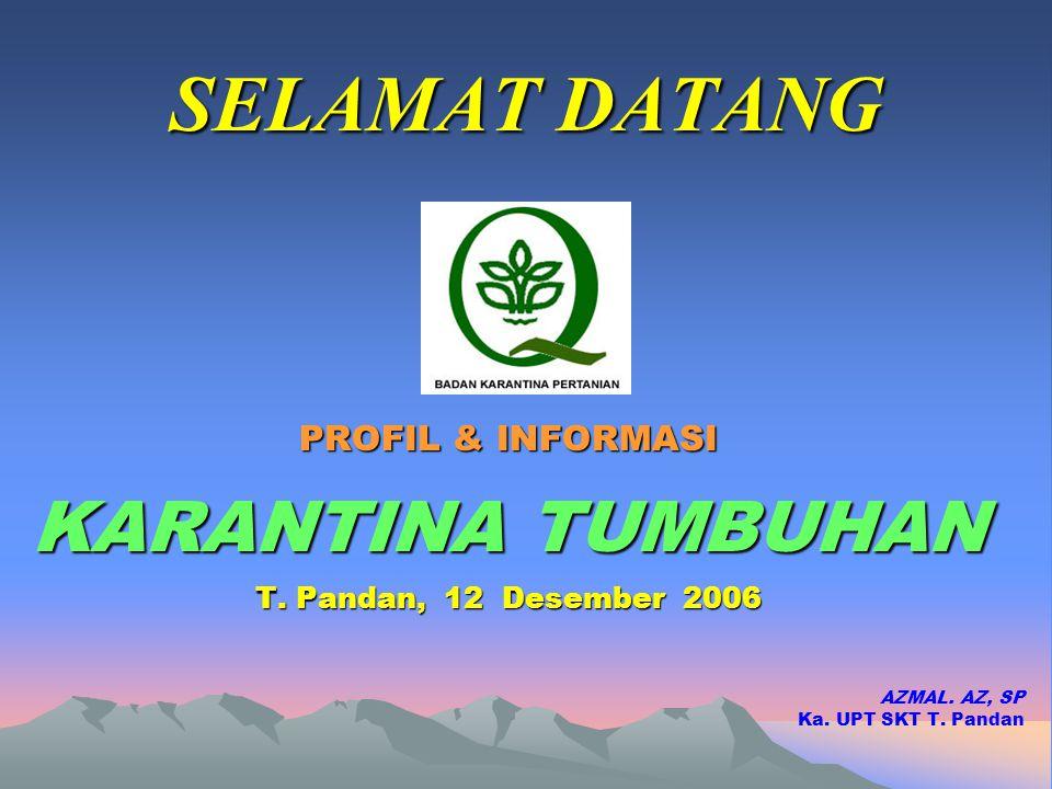 SELAMAT DATANG PROFIL & INFORMASI KARANTINA TUMBUHAN T.