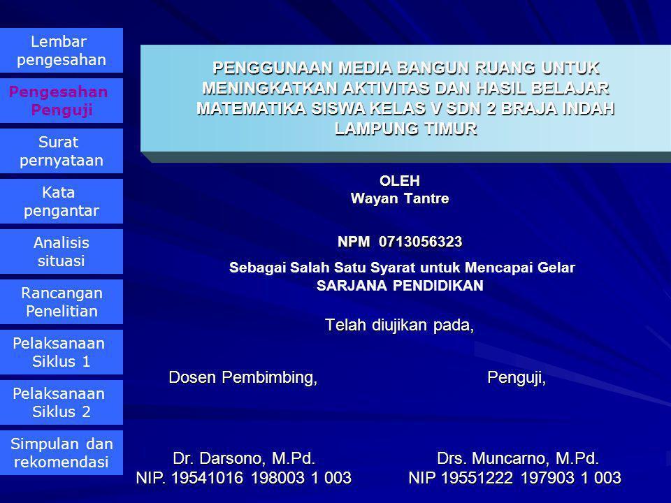 Pengesahan Dosen Pembimbing, Penguji, Dr. Darsono, M.Pd. Drs. Muncarno, M.Pd. Dosen Pembimbing, Penguji, Dr. Darsono, M.Pd. Drs. Muncarno, M.Pd. NIP.