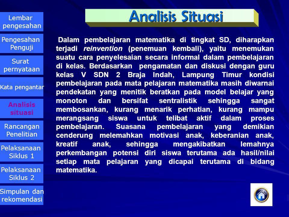 Analisis Situasi Metode Penelitian Pelaksanaan Siklus 1 Pelaksanaan Siklus 2 Simpulan dan Rekomendasi Analisis Situasi Metode Penelitian Pelaksanaan S