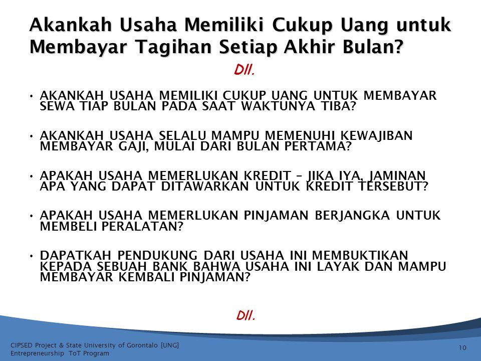 CIPSED Project & State University of Gorontalo [UNG] Entrepreneurship ToT Program Akankah Usaha Memiliki Cukup Uang untuk Membayar Tagihan Setiap Akhir Bulan.