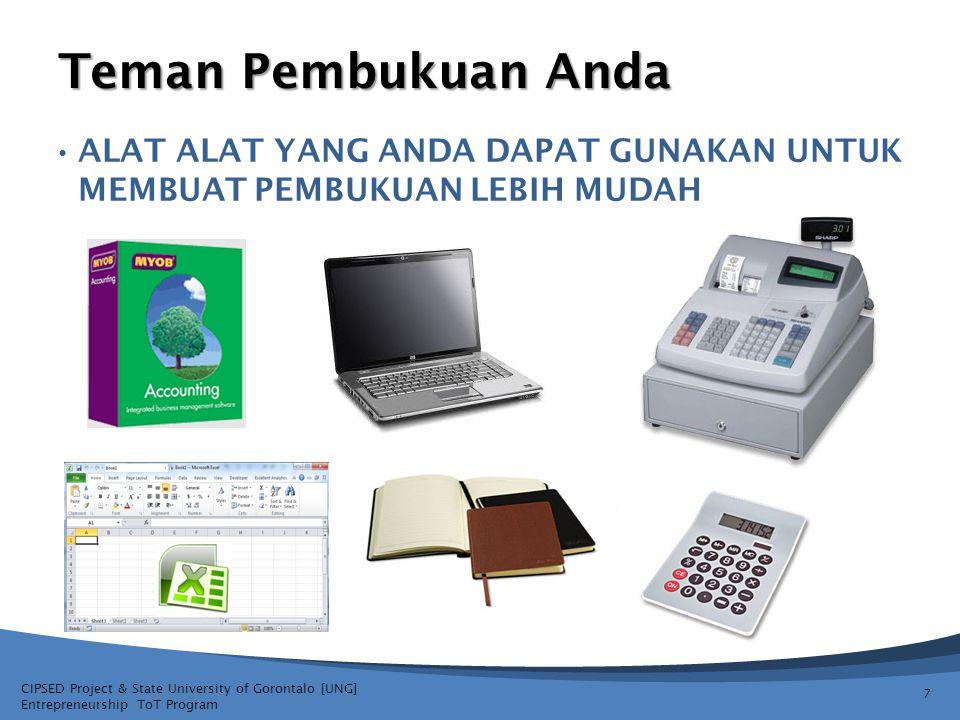 CIPSED Project & State University of Gorontalo [UNG] Entrepreneurship ToT Program Teman Pembukuan Anda ALAT ALAT YANG ANDA DAPAT GUNAKAN UNTUK MEMBUAT