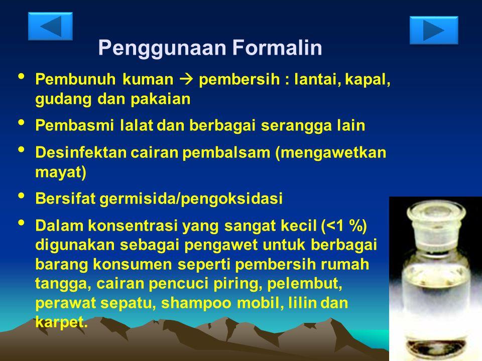Formalin dipasaran diperdagangkan dengan nama yang berbeda-beda antara lain:  Formol  Morbicid  Methanal  Formic aldehyde  Methyl oxide  Oxymethylene  Methylene aldehyde  Oxomethane  Formoform  Formalith  Karsan  Methylene glycol  Paraforin  Polyoxymethylene glycols  Superlysoform  Tetraoxymethylene  Trioxane