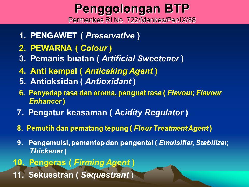 Penggolongan BTP Permenkes RI No.722/Menkes/Per/IX/88 1.