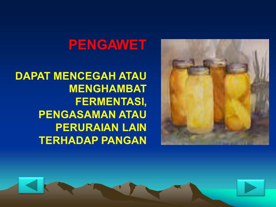 Penggolongan BTP Permenkes RI No. 722/Menkes/Per/IX/88 1. PENGAWET ( Preservative ) 2. PEWARNA ( Colour ) 3. Pemanis buatan ( Artificial Sweetener ) 4