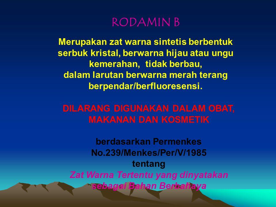 PEWARNA TERLARANG DAN BERBAHAYA METANIL YELLOW RHODAMIN B