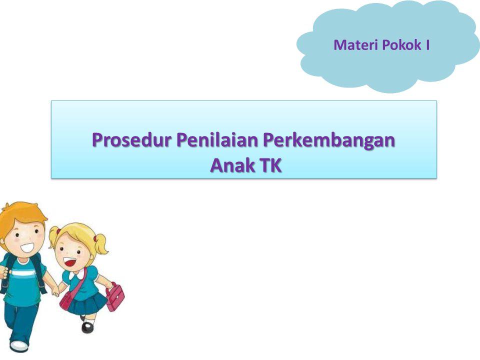 Materi Pokok I Prosedur Penilaian Perkembangan Anak TK