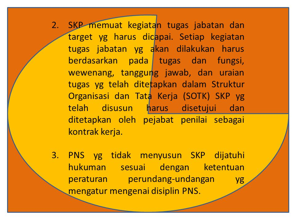 UNSUR-UNSUR SKP 1.Kegiatan Tugas Jabatan Mengacu pada Penetapan Kinerja/RKT.