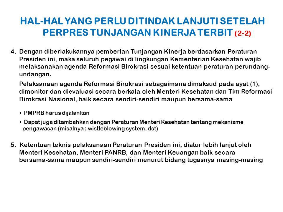 4.Dengan diberlakukannya pemberian Tunjangan Kinerja berdasarkan Peraturan Presiden ini, maka seluruh pegawai di lingkungan Kementerian Kesehatan waji