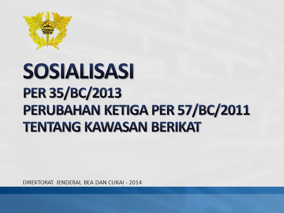 Dengan diterbitkannya PMK 120/PMK.04/2013 maka perlu dilakukan penyesuaian PER 57/BC/2011.