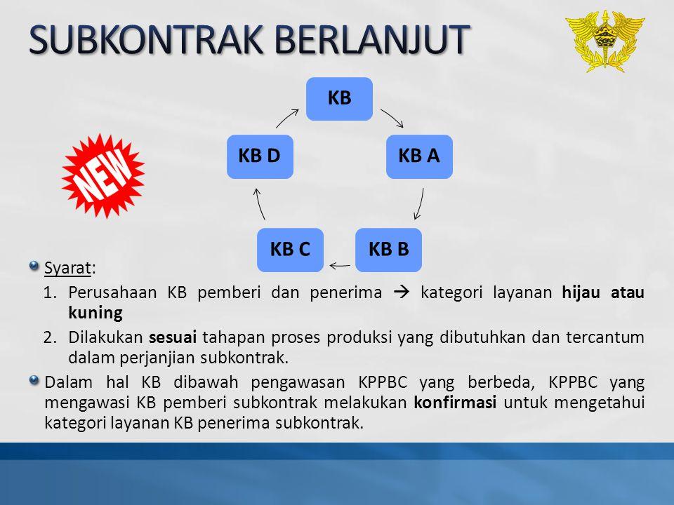 KBKB AKB BKB CKB D Syarat: 1.Perusahaan KB pemberi dan penerima  kategori layanan hijau atau kuning 2.Dilakukan sesuai tahapan proses produksi yang d