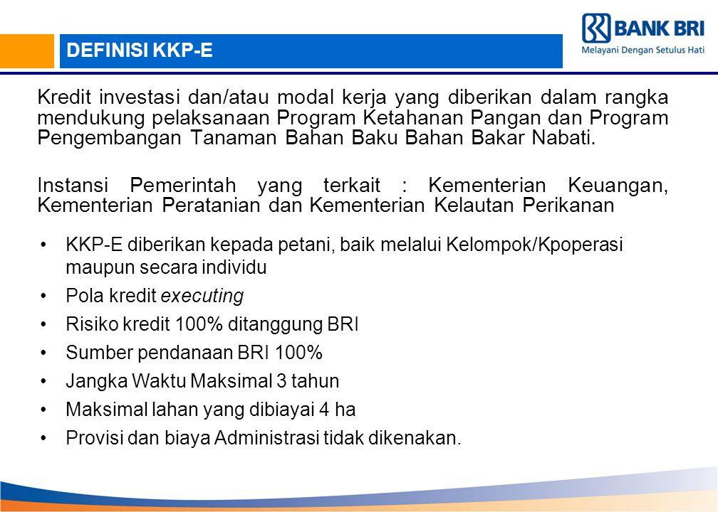 KKP-E diberikan kepada petani, baik melalui Kelompok/Kpoperasi maupun secara individu Pola kredit executing Risiko kredit 100% ditanggung BRI Sumber p