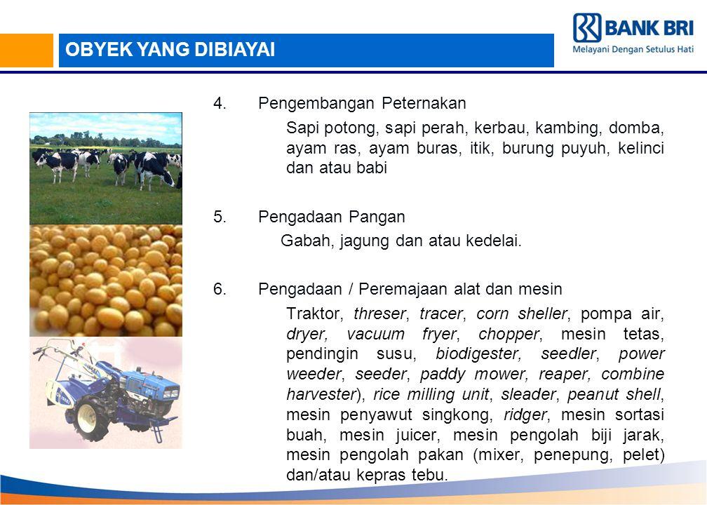 4.Pengembangan Peternakan Sapi potong, sapi perah, kerbau, kambing, domba, ayam ras, ayam buras, itik, burung puyuh, kelinci dan atau babi 5.Pengadaan