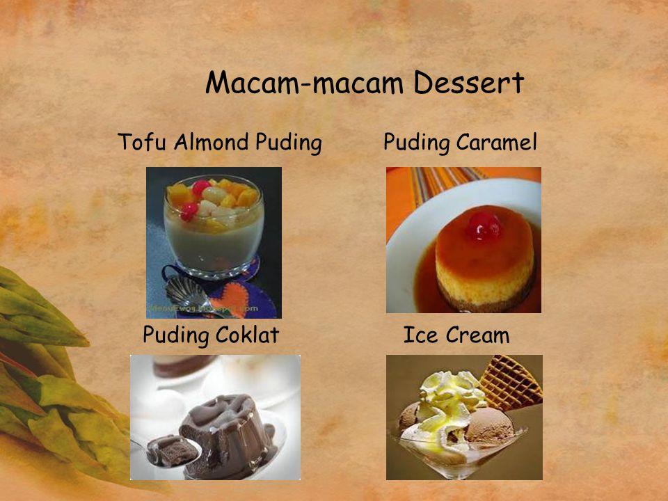 Macam-macam Dessert Tofu Almond PudingPuding Caramel Puding Coklat Ice Cream