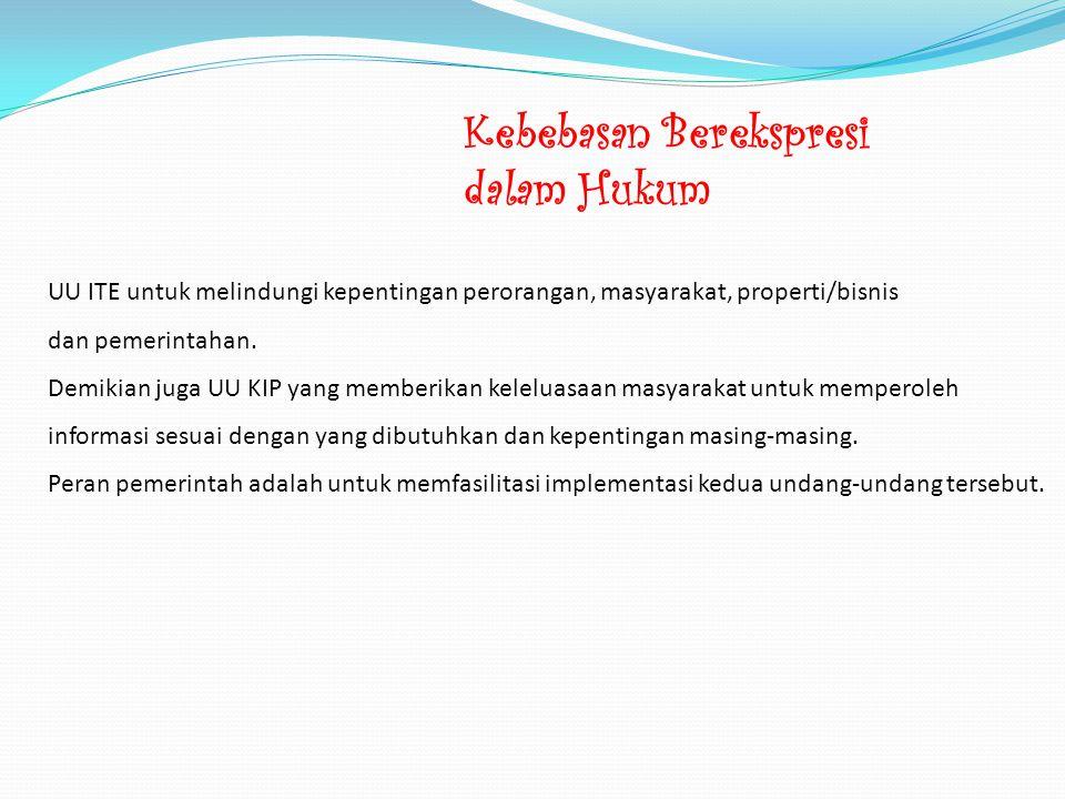 UU ITE untuk melindungi kepentingan perorangan, masyarakat, properti/bisnis dan pemerintahan.