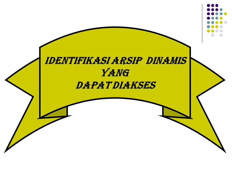Identifikasi arsip DINAMIS yang dapat diAKSES