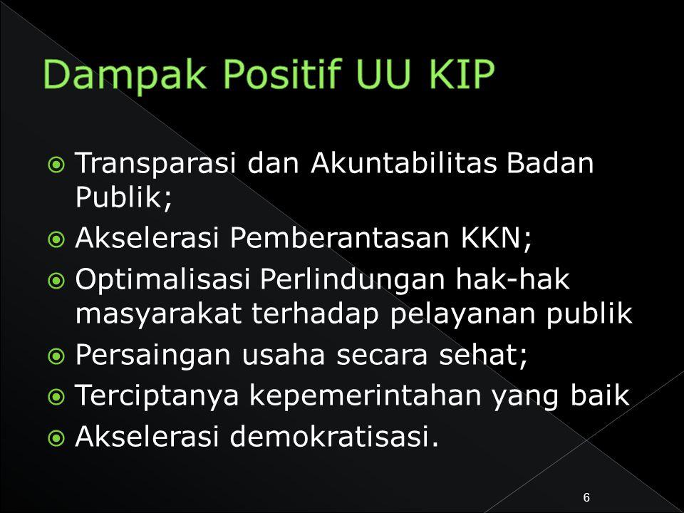  Transparasi dan Akuntabilitas Badan Publik;  Akselerasi Pemberantasan KKN;  Optimalisasi Perlindungan hak-hak masyarakat terhadap pelayanan publik