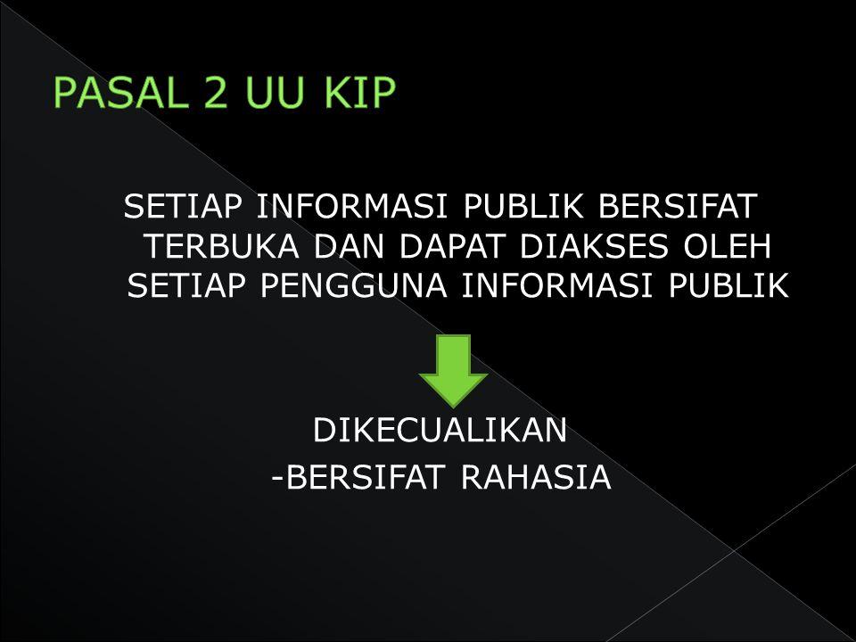  Access to Government Records and Information merupakan fenomena global  Menanggulangi korupsi dan mismanagement  Memberdayakan Fungsi Kontrol Masyarakat terhadap pemerintah