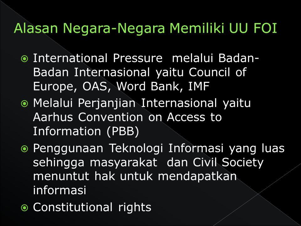  International Pressure melalui Badan- Badan Internasional yaitu Council of Europe, OAS, Word Bank, IMF  Melalui Perjanjian Internasional yaitu Aarh