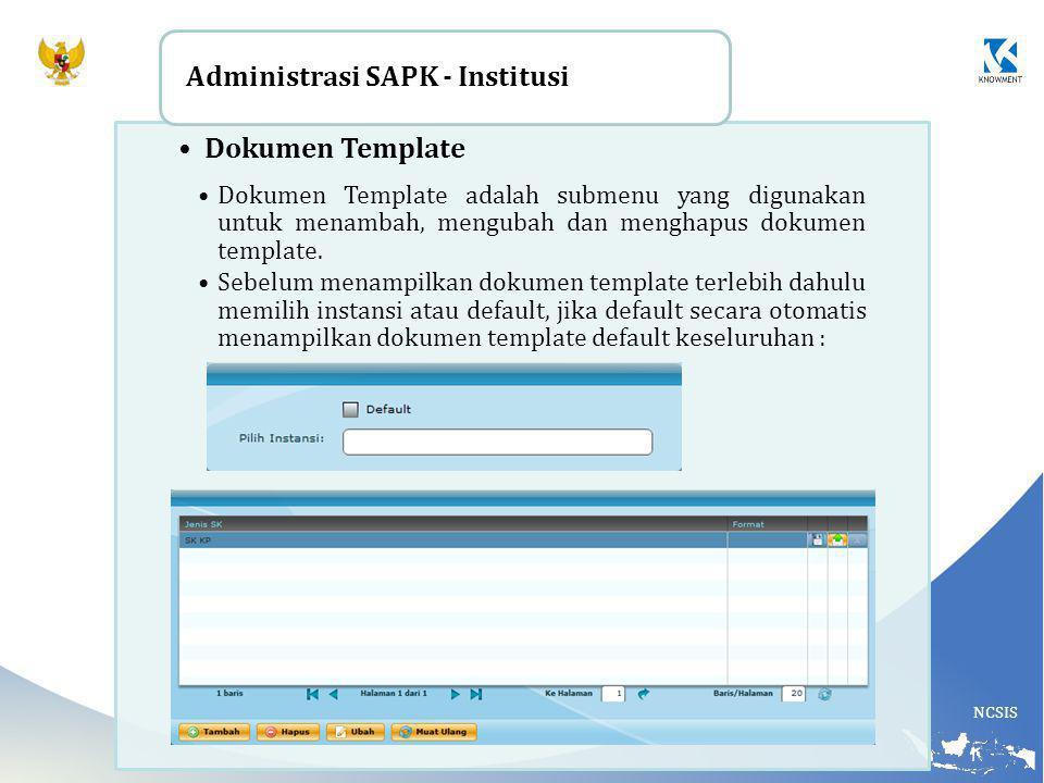 NCSIS Dokumen Template Dokumen Template adalah submenu yang digunakan untuk menambah, mengubah dan menghapus dokumen template. Sebelum menampilkan dok