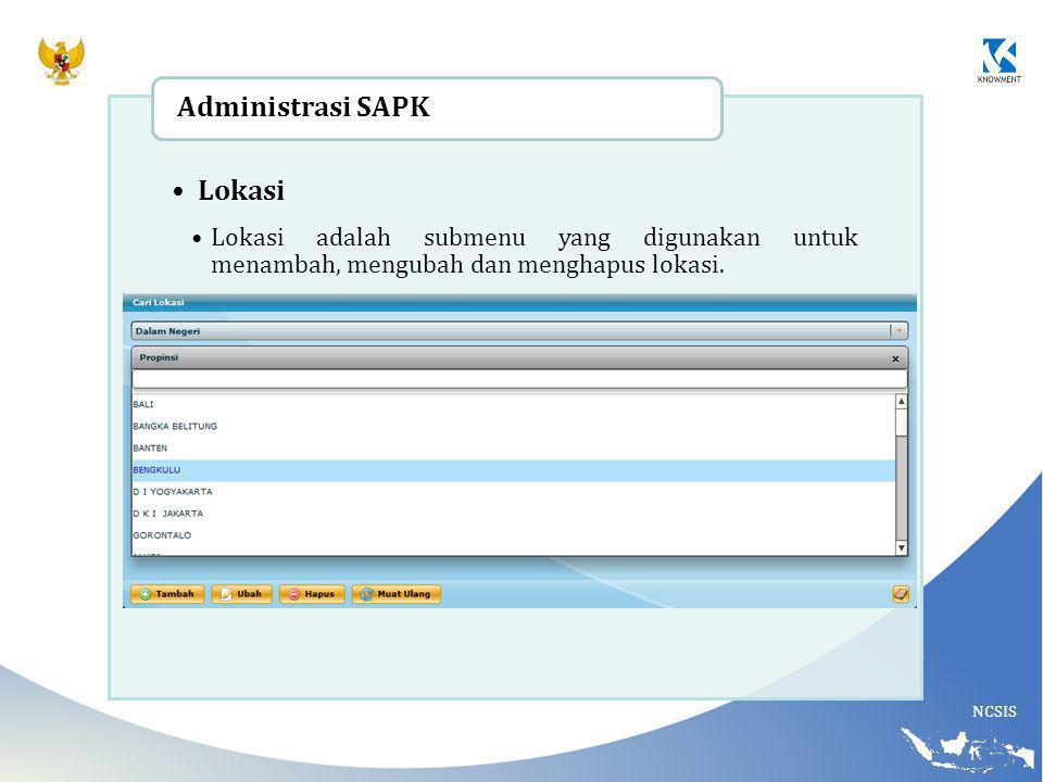 NCSIS Lokasi Lokasi adalah submenu yang digunakan untuk menambah, mengubah dan menghapus lokasi. Administrasi SAPK