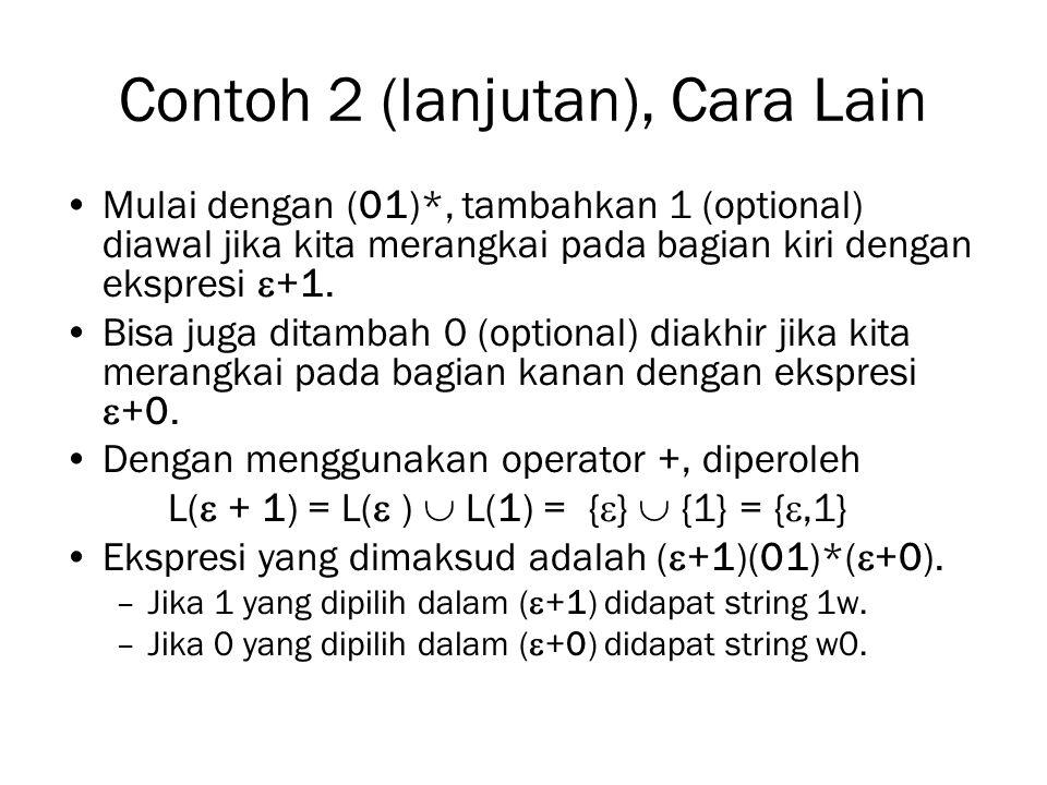 Contoh 2 (lanjutan), Cara Lain Mulai dengan (01)*, tambahkan 1 (optional) diawal jika kita merangkai pada bagian kiri dengan ekspresi  +1. Bisa juga