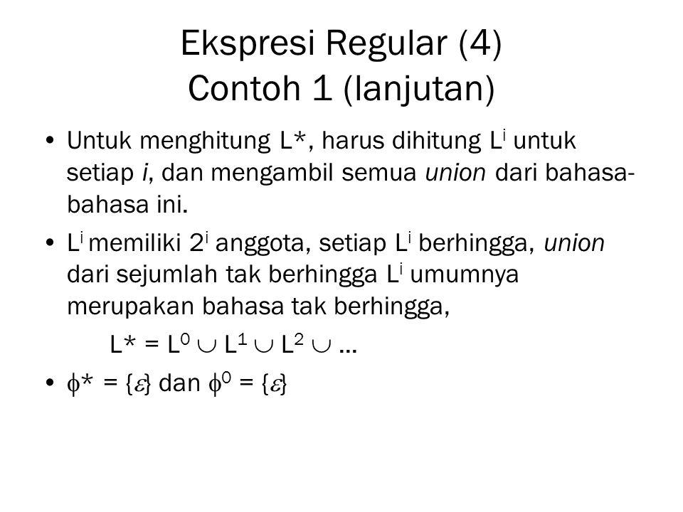 Membuat Ekspresi Regular (1) Ekspresi regular terdiri dari konstanta, variabel- variabel yang menyatakan bahasa dan operator union, dot dan star.