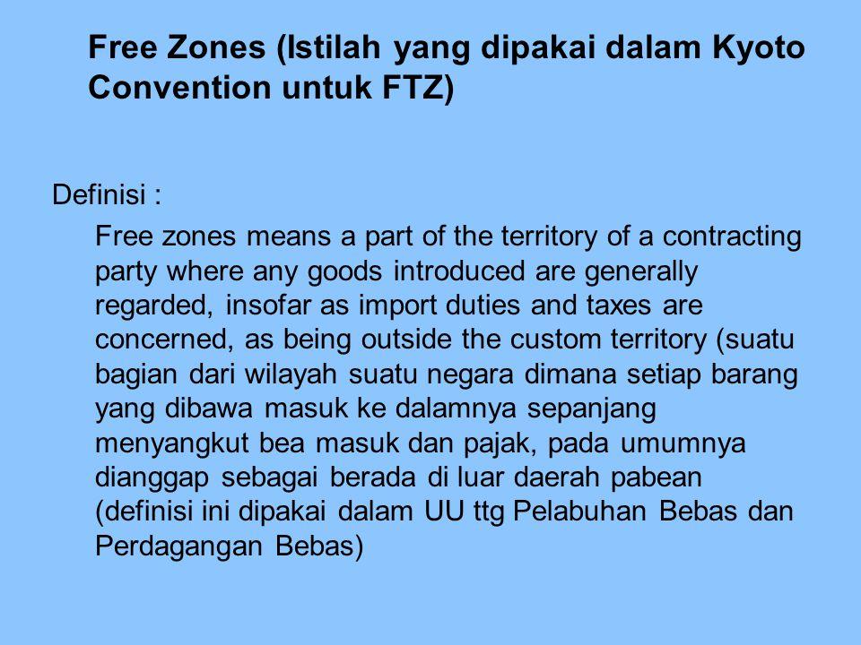 Pokok-pokok Pengaturan Free Zones menurut Kyoto Convention a.l.