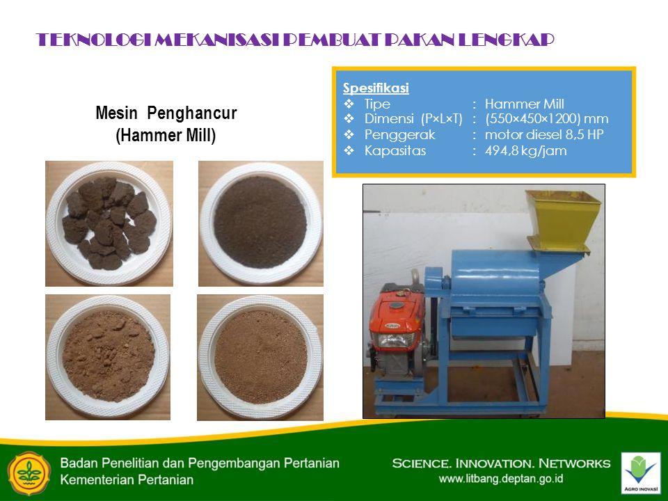 Mesin Penghancur (Hammer Mill) TEKNOLOGI MEKANISASI PEMBUAT PAKAN LENGKAP Spesifikasi  Tipe:Hammer Mill  Dimensi (P×L×T):(550×450×1200) mm  Pengger