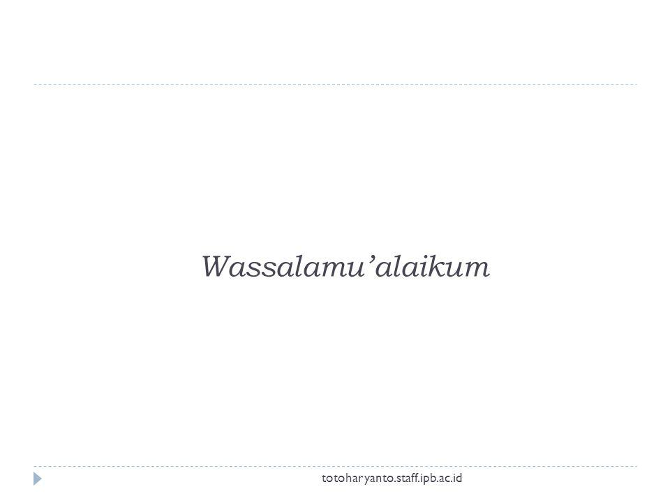 Wassalamu'alaikum totoharyanto.staff.ipb.ac.id