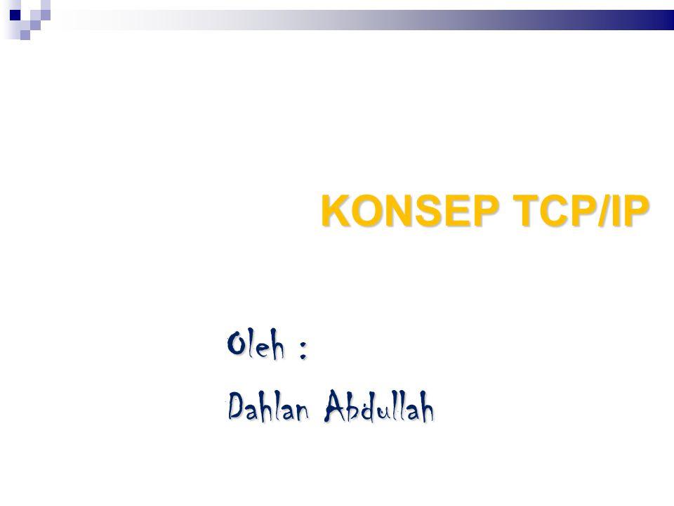 2 Konsep Dasar Protokol TCP/IP Merupakan Sekumpulan protokol yang terdapat di dalam jaringan komputer yang digunakan untuk berkomunikasi atau bertukar data antar komputer.