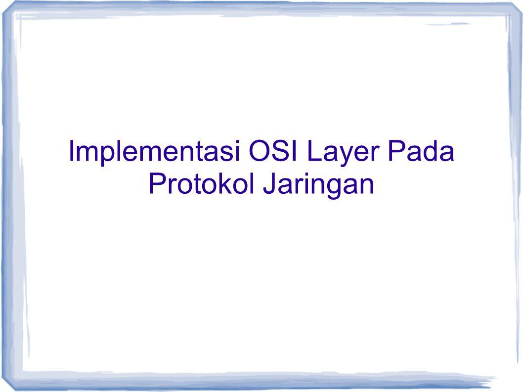 Implementasi OSI Layer Pada Protokol Jaringan