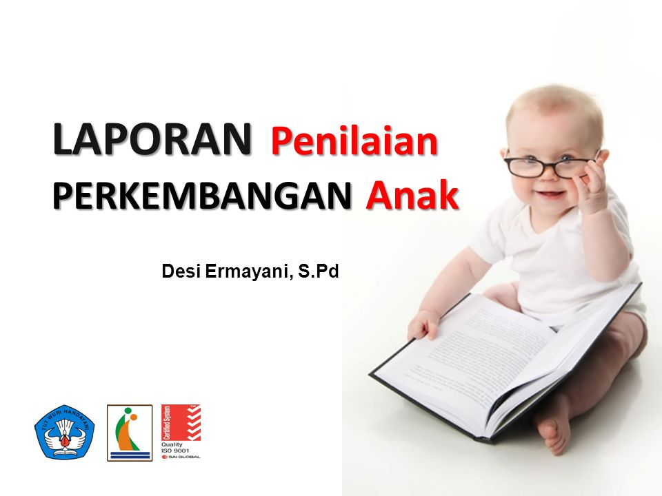 LAPORAN Penilaian PERKEMBANGAN Anak Desi Ermayani, S.Pd