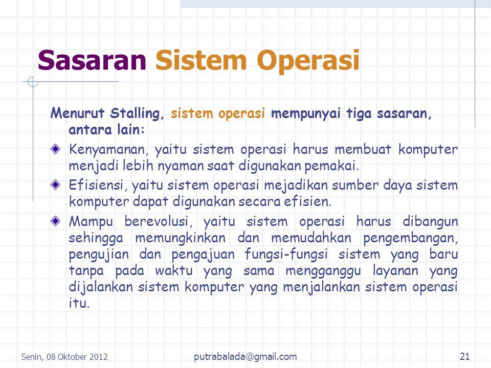 Sasaran Sistem Operasi Menurut Stalling, sistem operasi mempunyai tiga sasaran, antara lain: Kenyamanan, yaitu sistem operasi harus membuat komputer m