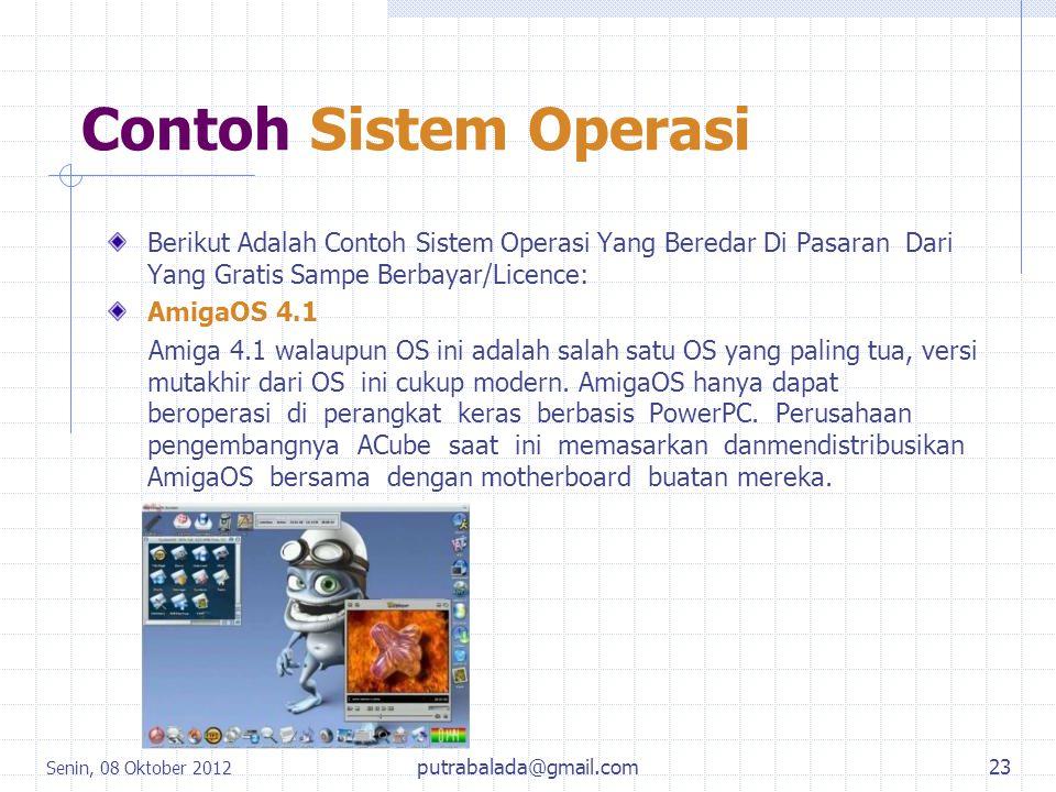 Contoh Sistem Operasi Berikut Adalah Contoh Sistem Operasi Yang Beredar Di Pasaran Dari Yang Gratis Sampe Berbayar/Licence: AmigaOS 4.1 Amiga 4.1 wala