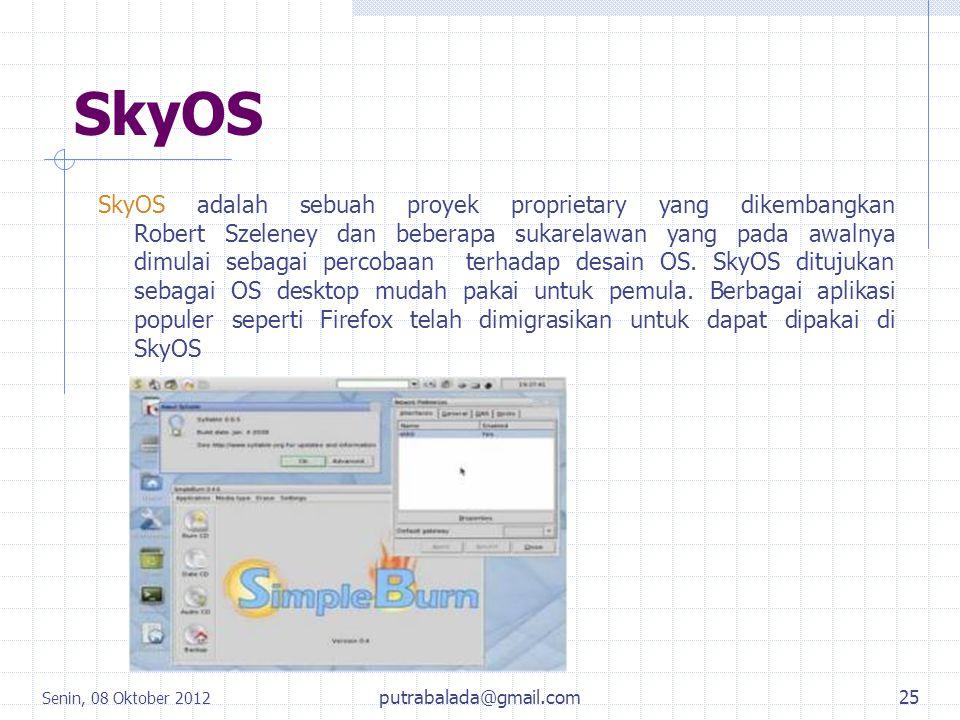 SkyOS SkyOS adalah sebuah proyek proprietary yang dikembangkan Robert Szeleney dan beberapa sukarelawan yang pada awalnya dimulai sebagai percobaan te