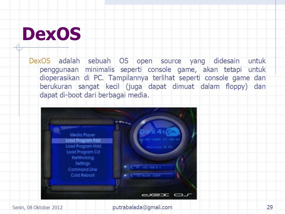 DexOS DexOS adalah sebuah OS open source yang didesain untuk penggunaan minimalis seperti console game, akan tetapi untuk dioperasikan di PC. Tampilan