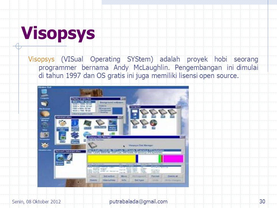 Visopsys Visopsys (VISual Operating SYStem) adalah proyek hobi seorang programmer bernama Andy McLaughlin. Pengembangan ini dimulai di tahun 1997 dan