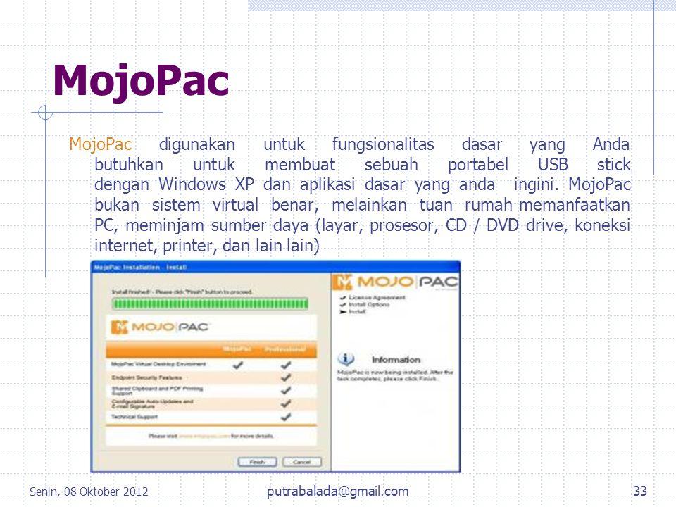 MojoPac MojoPac digunakan untuk fungsionalitas dasar yang Anda butuhkan untuk membuat sebuah portabel USB stick dengan Windows XP dan aplikasi dasar y