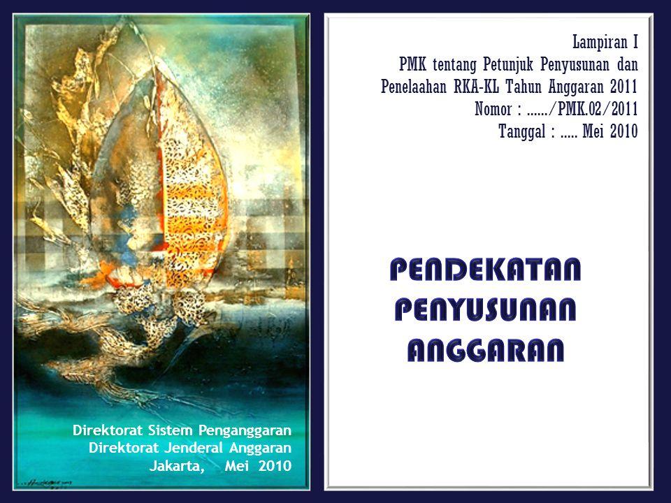 Pokok-pokok Pengaturan : 1.Pendahuluan; 2.Pendekatan Penganggaran; 3.Penerapan Penganggaran Berbasis Kinerja dalam RKA-KL 2011; 4.Penerapan KPJM dalam RKA-KL 2011.