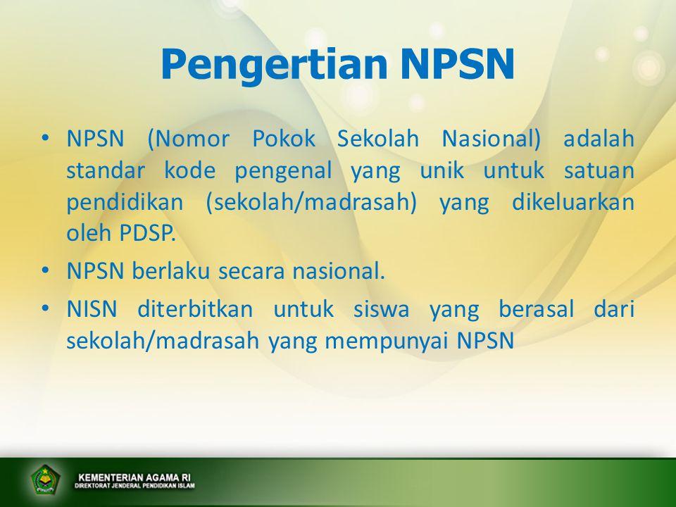 Pengertian NPSN NPSN (Nomor Pokok Sekolah Nasional) adalah standar kode pengenal yang unik untuk satuan pendidikan (sekolah/madrasah) yang dikeluarkan
