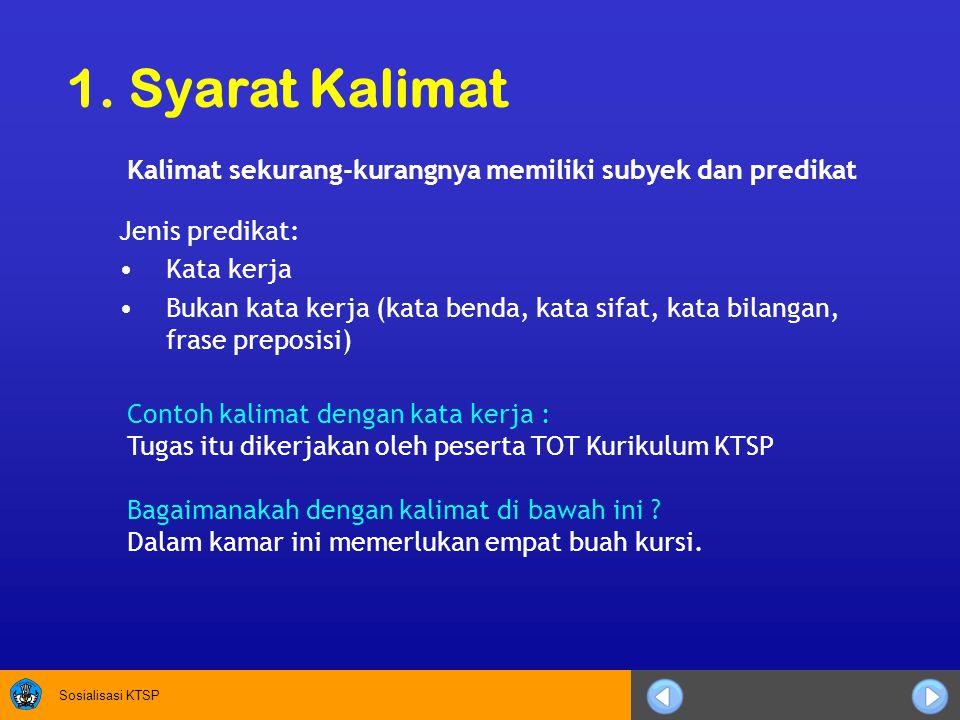 Contoh kalimat dengan kata kerja : Tugas itu dikerjakan oleh peserta TOT Kurikulum KTSP Bagaimanakah dengan kalimat di bawah ini .