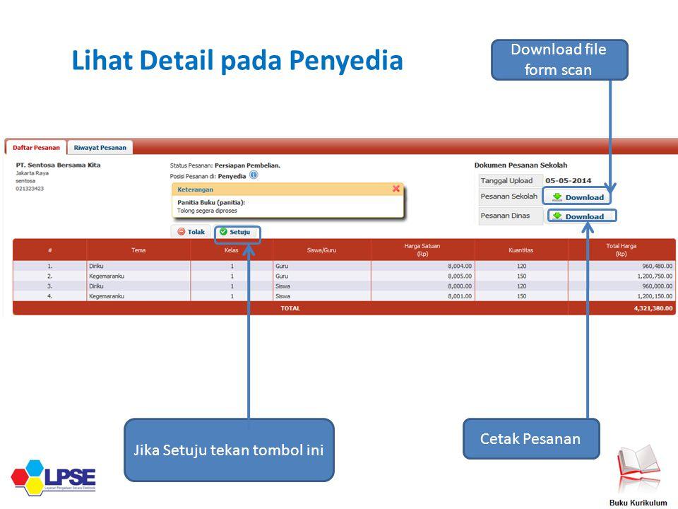 Lihat Detail pada Penyedia Jika Setuju tekan tombol ini Cetak Pesanan Download file form scan