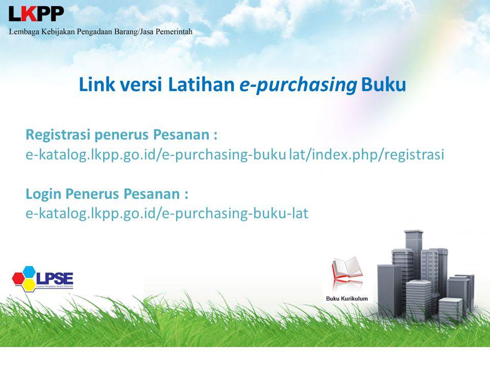 Registrasi penerus Pesanan : e-katalog.lkpp.go.id/e-purchasing-buku lat/index.php/registrasi Login Penerus Pesanan : e-katalog.lkpp.go.id/e-purchasing